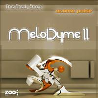 Atomic Pulse, The Freak Show - MeloDyme II