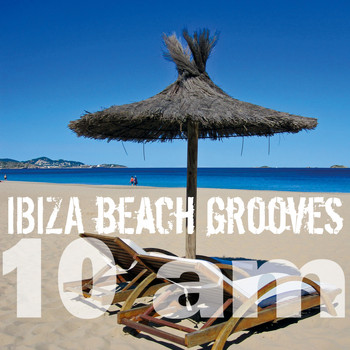 Various Artists - Ibiza Beach Grooves 10 am