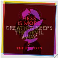 Hess Is More - Creation Keeps The Devil Away (The Remixes)