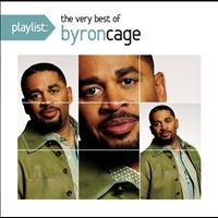 Byron Cage - Playlist: The Very Best Of Byron Cage