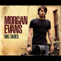 Morgan Evans - Big Skies