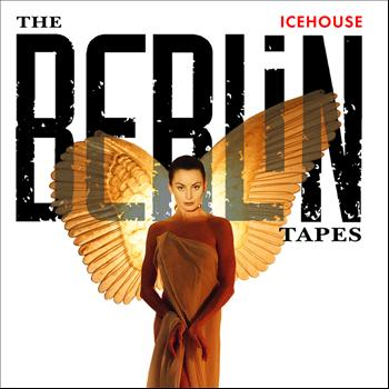 IceHouse - The Berlin Tapes