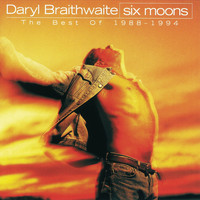Daryl Braithwaite - Six Moons (The Best Of Daryl Braithwaite 1988 - 1994)