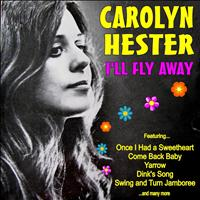 Carolyn Hester - I'll Fly Away