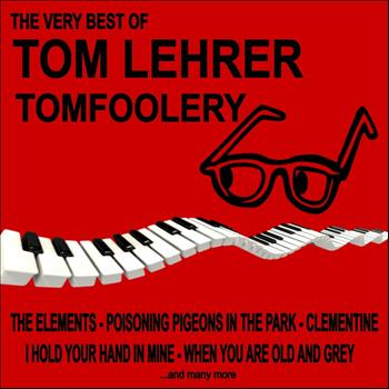 Tom Lehrer - Tom Foolery: The Very Best of Tom Lehrer