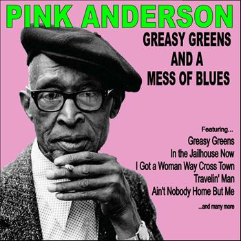 Pink Anderson - Greasy Greens and a Mess of Blues