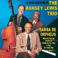 Ramsey Lewis - Samba De Orpheus: The Bossa Nova Sound of the Ramsey Lewis Trio