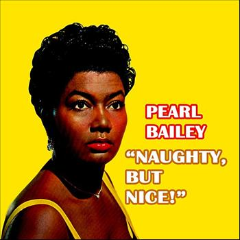 Pearl Bailey - Naughty, But Nice!