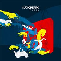 Sucioperro - Fused