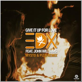EDX feat. John Williams - Give It Up for Love (Mysto & Pizzi Remix)