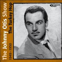 The Johnny Otis Show - The Turkey Hop