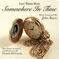 Dennis McCarthy - Love Theme from Somewhere In Time (John Barry)
