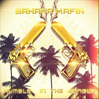 Banana Mafia - Rumble in the Jungle