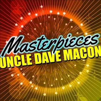 Uncle Dave Macon - Masterpieces: Uncle Dave Macon