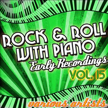 Various Artists - Rock & Roll With Piano Vol. 15 - Early Recordings