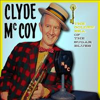 Clyde McCoy - The Golden Era Of The Sugar Blues