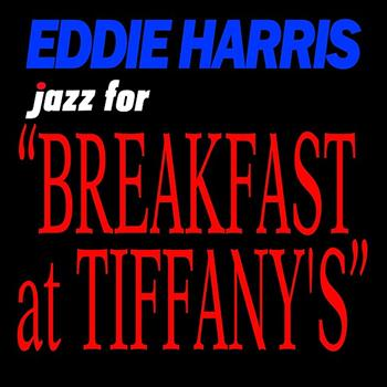 Eddie Harris - Jazz For Breakfast At Tiffany's