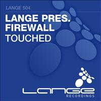 Lange Presents Firewall - Touched