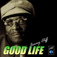 Jimmy Cliff - Good Life