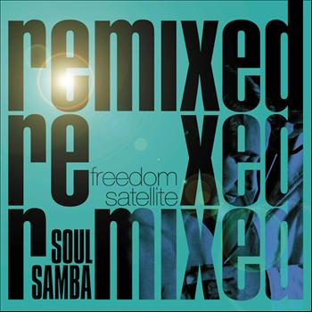 Freedom Satellite - Soul Samba Remixed