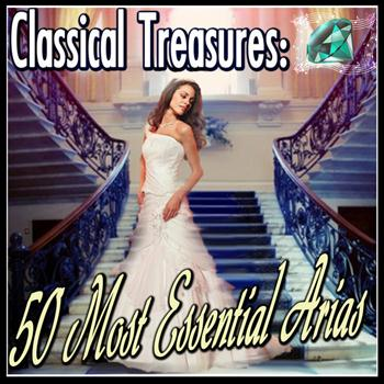 Various Artists - Classical Treasures: 50 Most Essential Arias