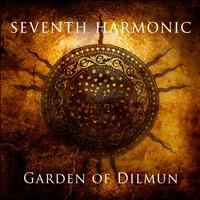 Seventh Harmonic - Garden Of Dilmun