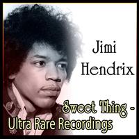 Jimi Hendrix - Sweet Thing - Ultra Rare Recordings