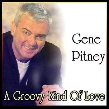 Gene Pitney - A Groovy Kind Of Love - Best of Gene Pitney