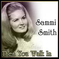 Sammi Smith - Sammi Smith - Then You Walk In