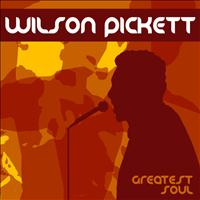 Wilson Pickett - Greatest Soul