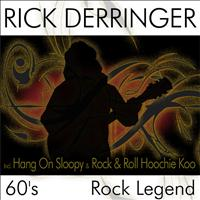 Rick Derringer - 60's Rock Legend - Incl. Hang On Sloopy