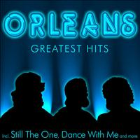 Orleans - Greatest hits - Incl. Still The One, Dance WIth Me And Many More
