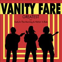 Vanity Fare - Greatest - Incl. Early In The Morning