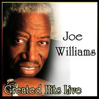 Joe Williams - Greated Hits Live
