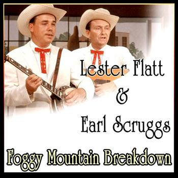 Lester Flatt & Earl Scruggs - Foggy Mountain Breakdown