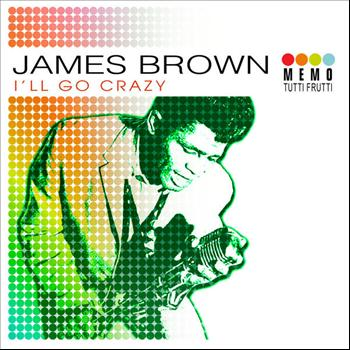James Brown - I'll Go Crazy