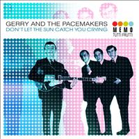 Gerry And The Pacemakers - Don't Let The Sun Catch You Crying