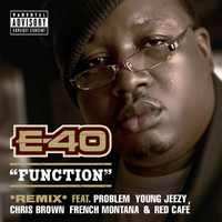 E-40 - Function (Remix) [feat. Problem; Young Jeezy; Chris Brown; French Montana; Red Café]