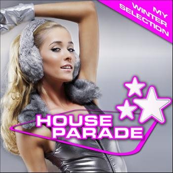 Various Artists - House Parade (My Winter Selection)