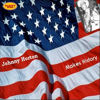 Johnny Horton - Johnny Horton: Makes History