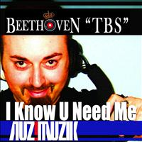 Beethoven tbs - I Know U Need Me