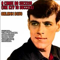 Orlann Divo - A Chave do Sucesso (The Key to Success)