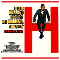 Eddie Holland - Before Holland, Dozier and Holland: The Best of Eddie Holland