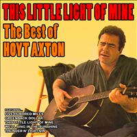 Hoyt Axton - This Little Light of Mine: The Best of Hoyt Axton