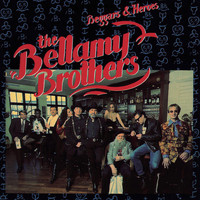 The Bellamy Brothers - Beggars & Heroes