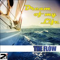 The Flow - Dream of My Life