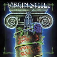 Virgin Steele - Life Among the Ruins (Re-Release)