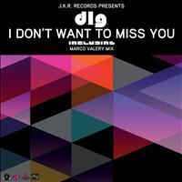 D.L.G. - I Don't Want to Miss You