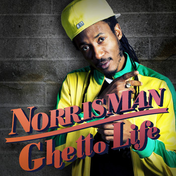 Norris Man - Ghetto Life