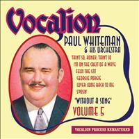 Paul Whiteman - Without a Song, Vol. 5